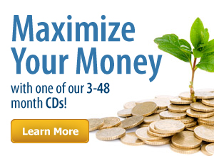 Maximize your Money with our CDs