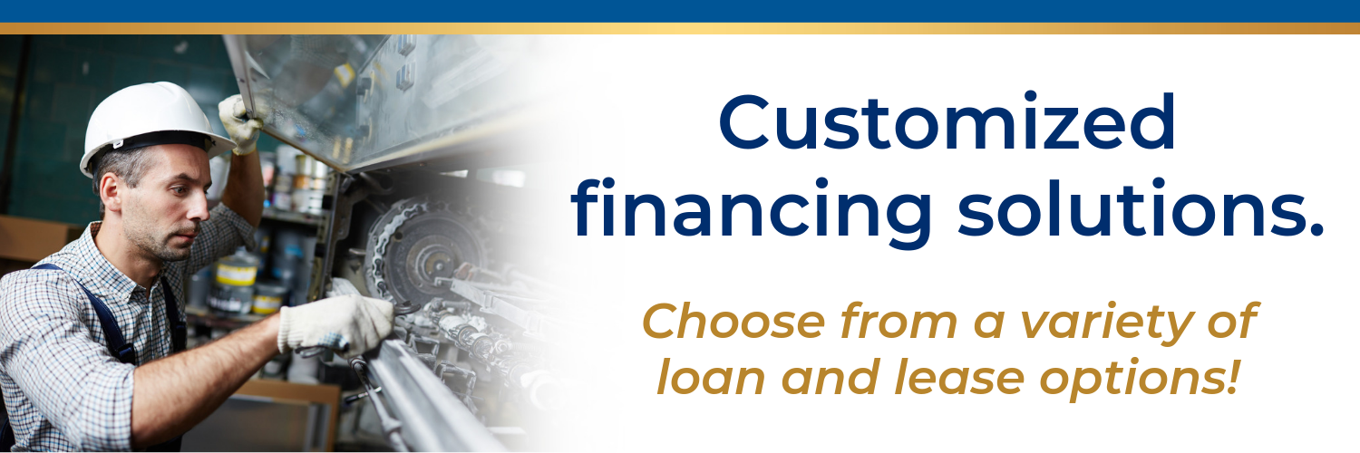 customized financing solutions. Choose from a variety of loan and lease options.