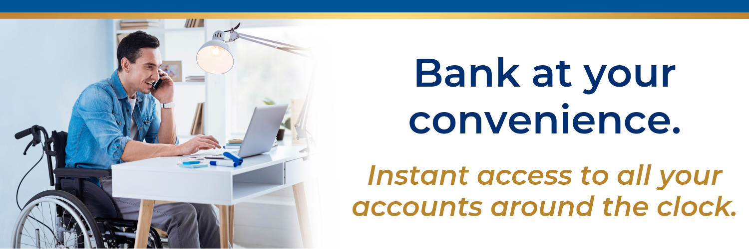 Bank at your convenience. Instant access to all you accounts around the clock.
